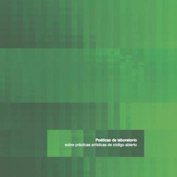 Poéticas de Laboratório – sobre práticas artísticas de código aberto