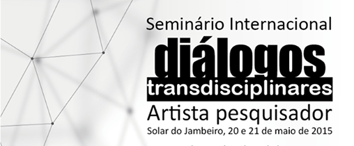 Diálogos Transdisciplinares – Artista Pesquisador